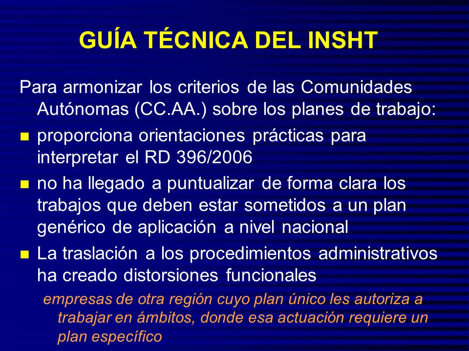 GUÍA TÉCNICA DEL INSHT Para armonizar los criterios de las Comunidades Autónomas (CC.AA.) sobre los planes de trabajo: