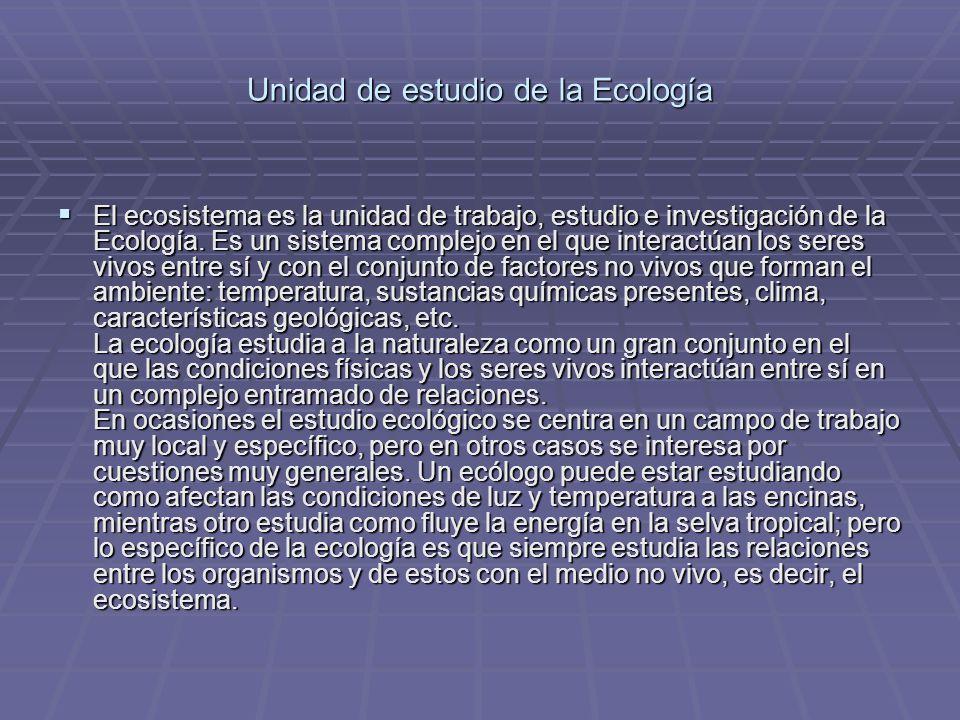 Unidad de estudio de la Ecología