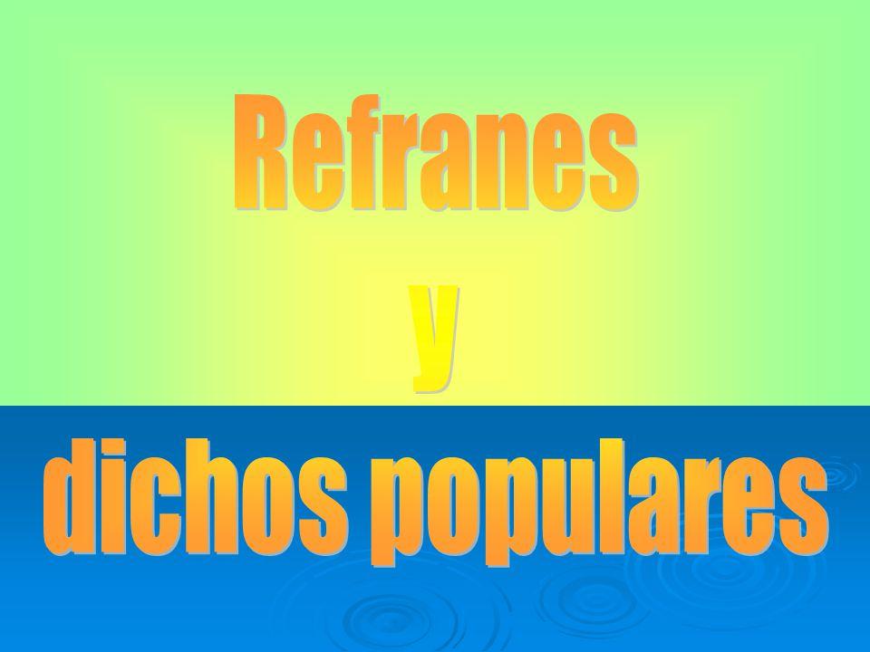 Refranes y dichos populares