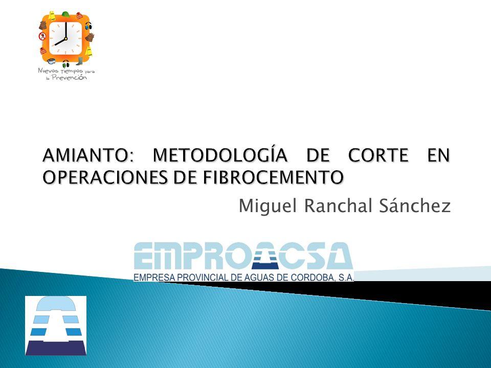 AMIANTO: METODOLOGÍA DE CORTE EN OPERACIONES DE FIBROCEMENTO