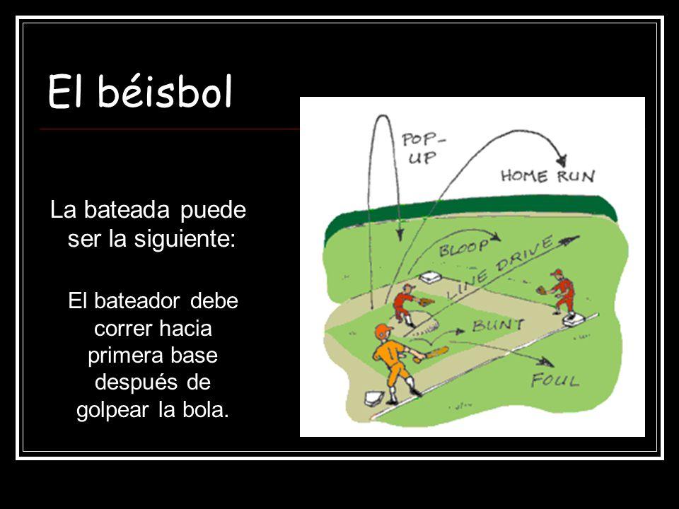 El bateador debe correr hacia primera base después de golpear la bola.