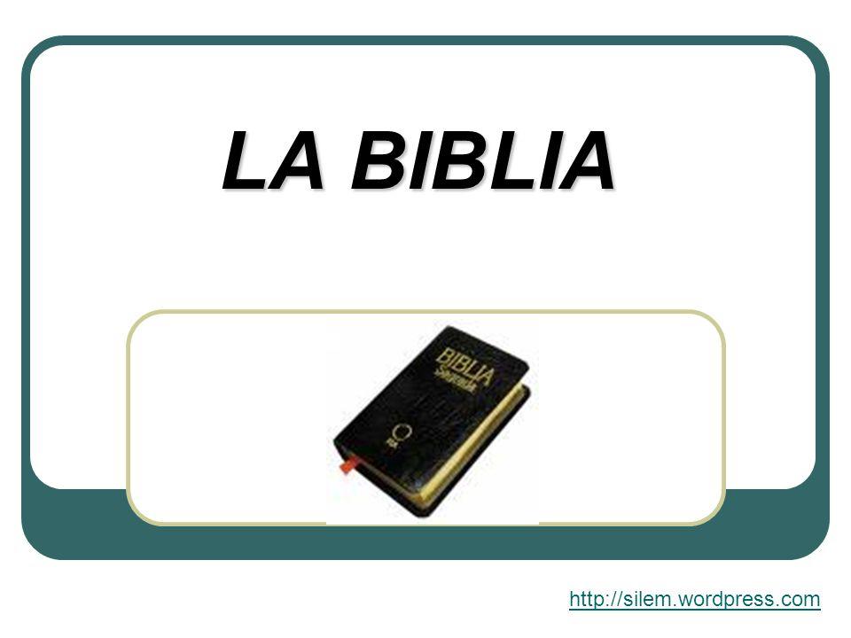 LA BIBLIA http://silem.wordpress.com