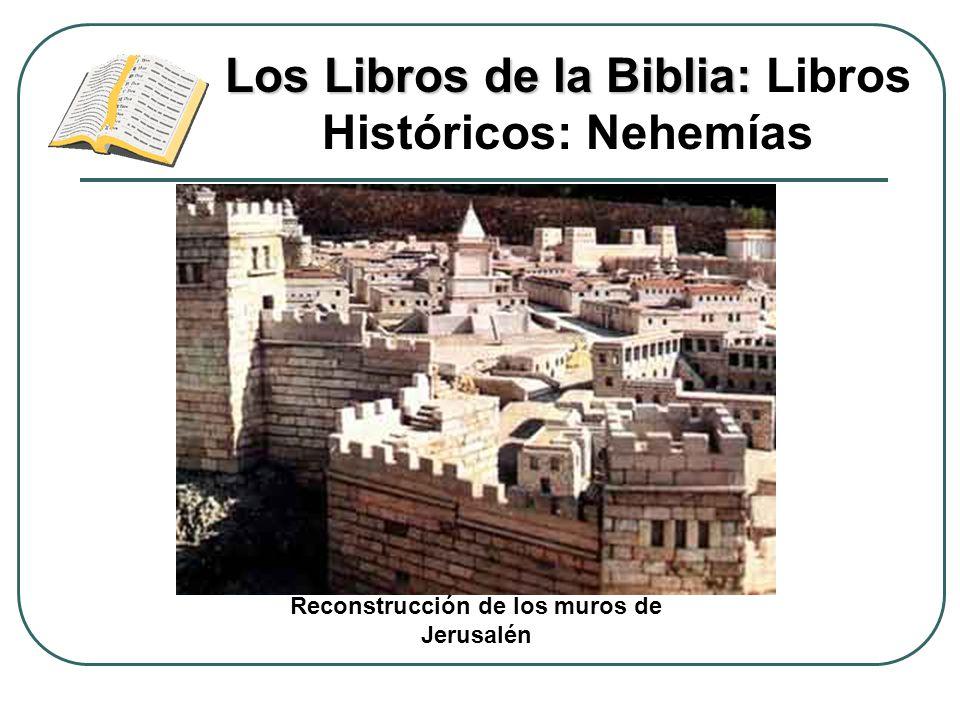 Los Libros de la Biblia: Libros Históricos: Nehemías