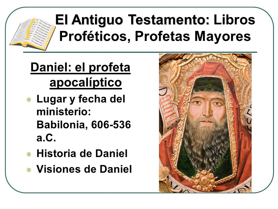 El Antiguo Testamento: Libros Proféticos, Profetas Mayores