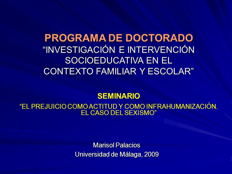 PROGRAMA DE DOCTORADO INVESTIGACIÓN E INTERVENCIÓN SOCIOEDUCATIVA EN EL CONTEXTO FAMILIAR Y ESCOLAR