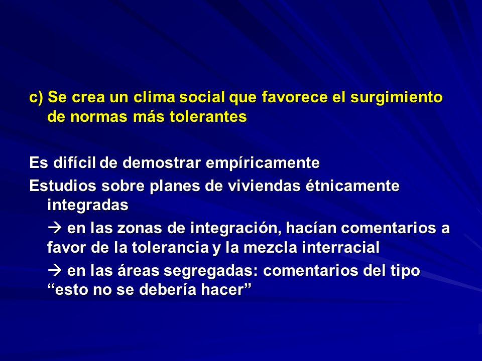 c) Se crea un clima social que favorece el surgimiento de normas más tolerantes