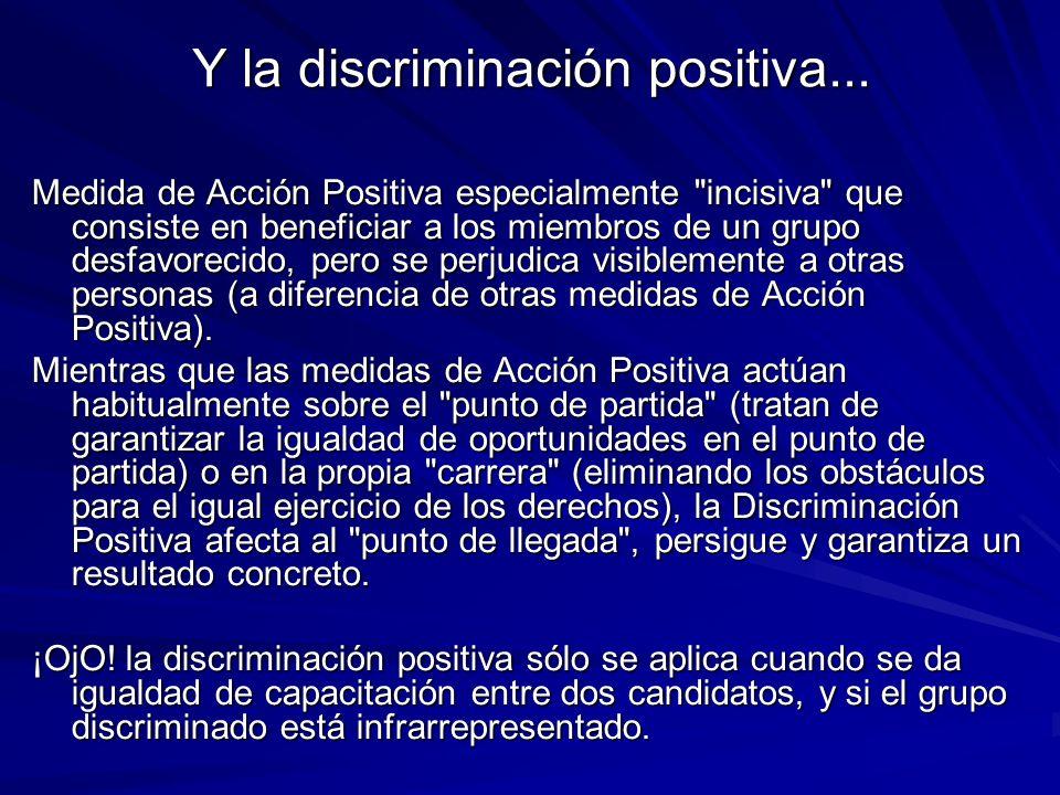 Y la discriminación positiva...