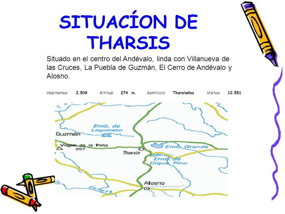 SITUACÍON DE THARSIS Situado en el centro del Andévalo, linda con Villanueva de las Cruces, La Puebla de Guzmán, El Cerro de Andévalo y Alosno.