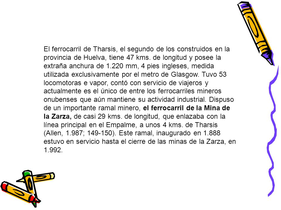 El ferrocarril de Tharsis, el segundo de los construidos en la provincia de Huelva, tiene 47 kms.
