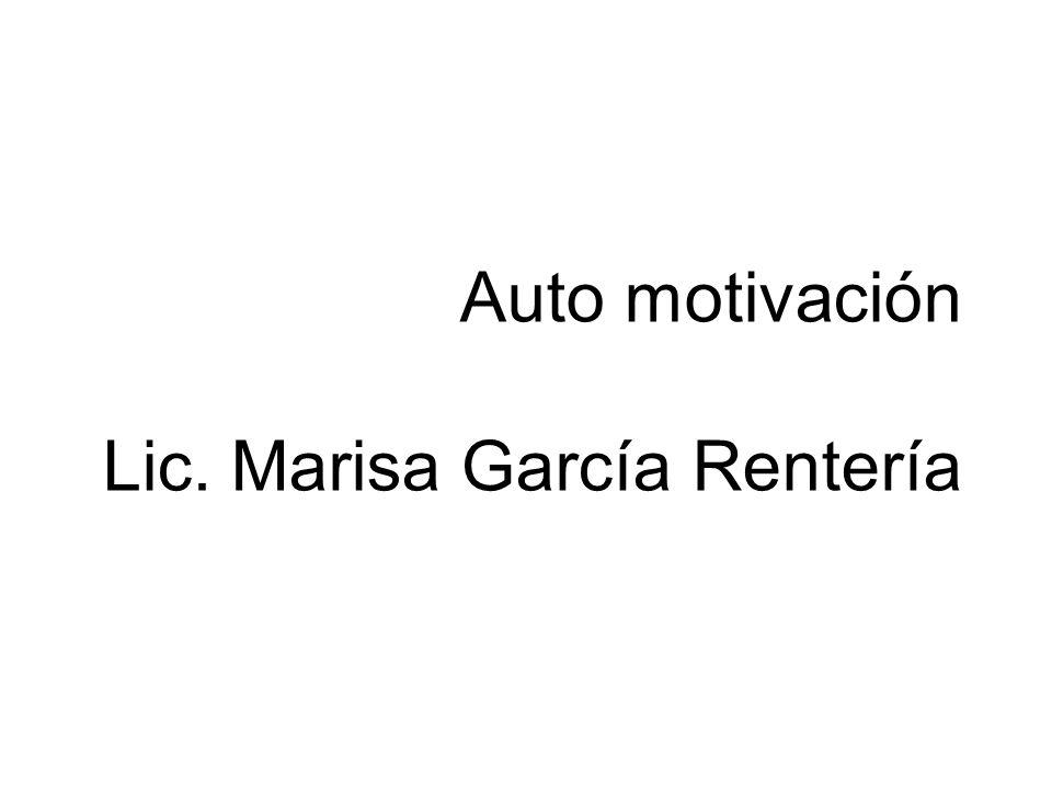 Auto motivación Lic. Marisa García Rentería