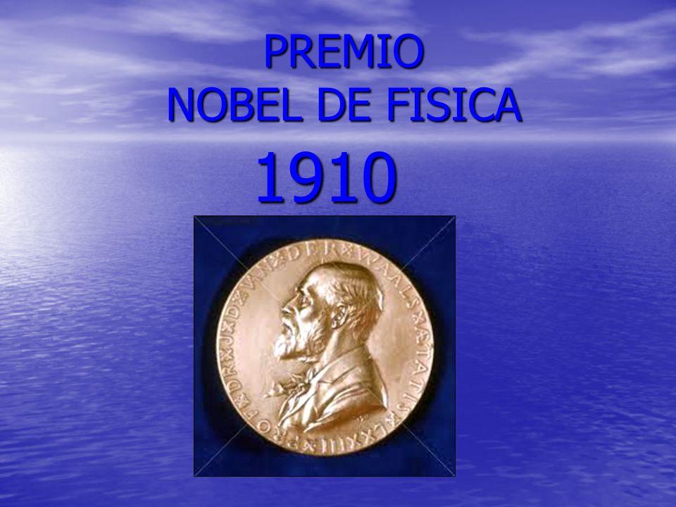 PREMIO NOBEL DE FISICA 1910