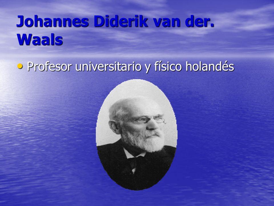 Johannes Diderik van der. Waals