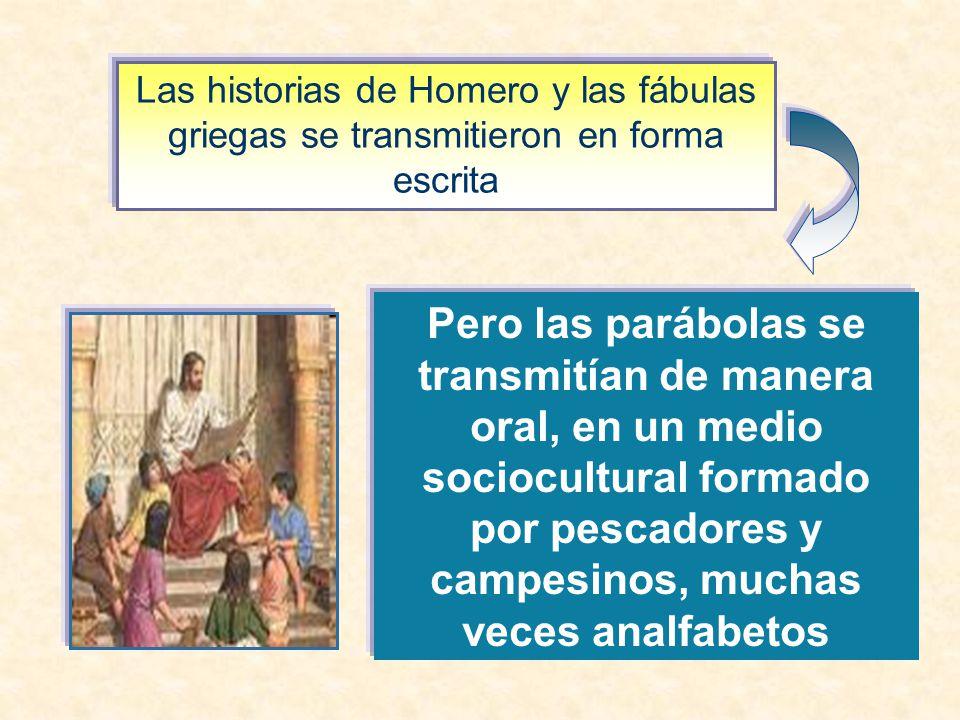 Las historias de Homero y las fábulas griegas se transmitieron en forma escrita