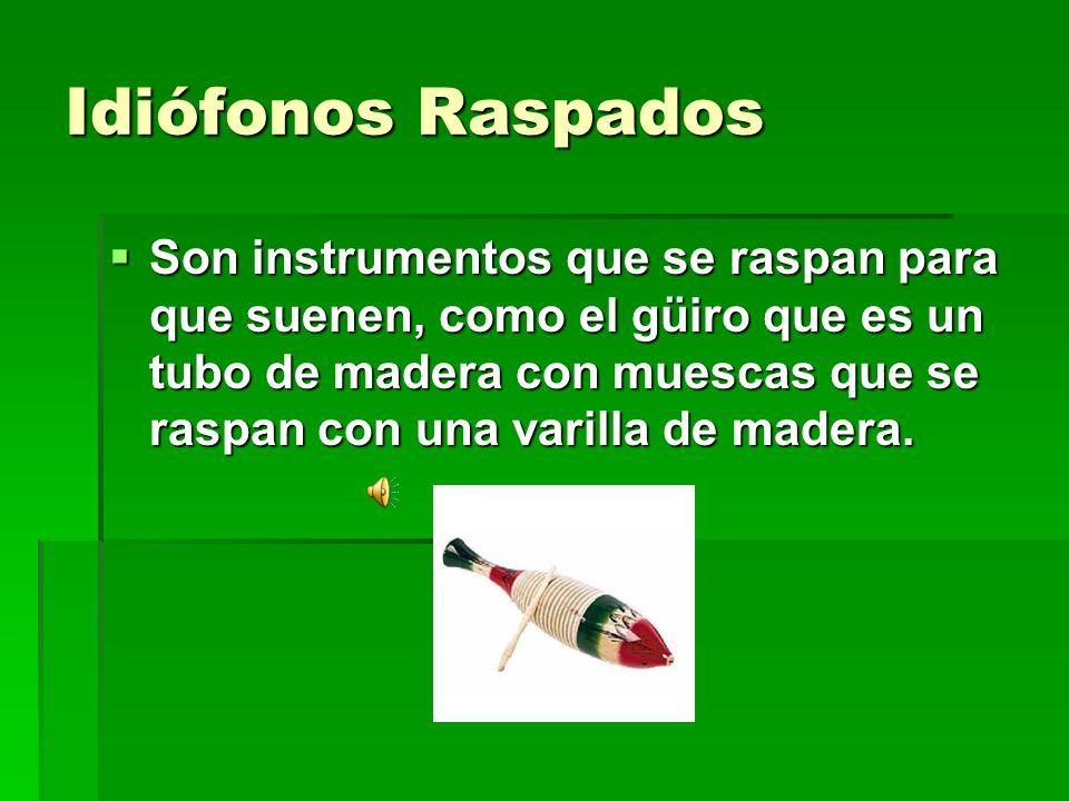 Idiófonos Raspados