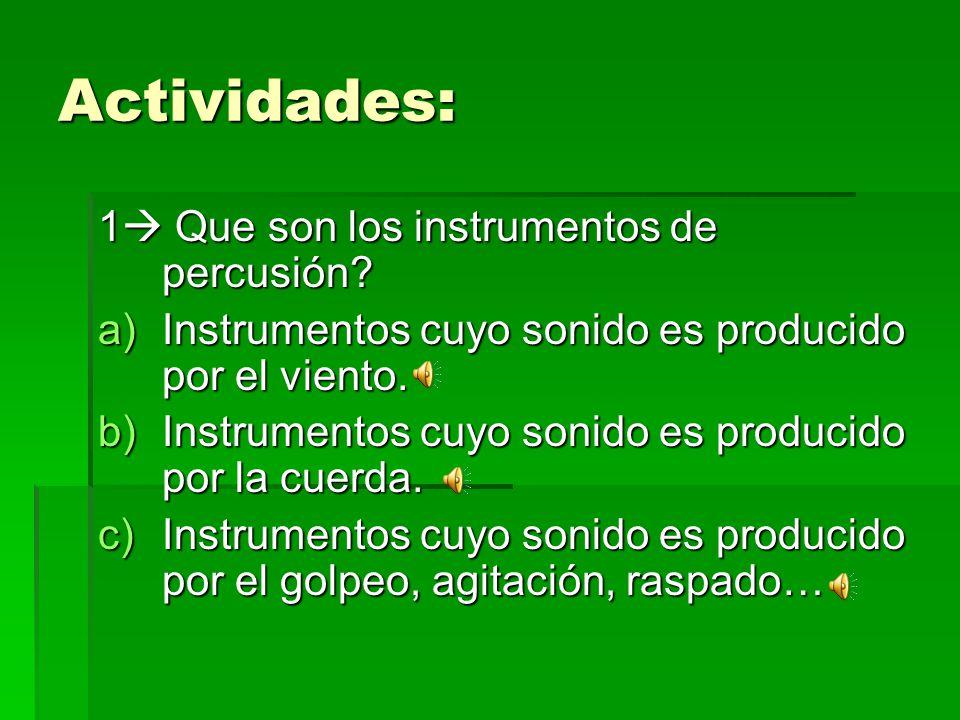 Actividades: 1 Que son los instrumentos de percusión
