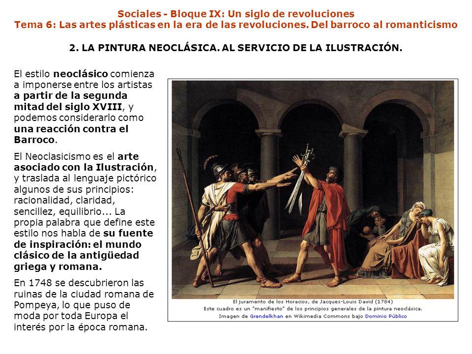 2. LA PINTURA NEOCLÁSICA. AL SERVICIO DE LA ILUSTRACIÓN.
