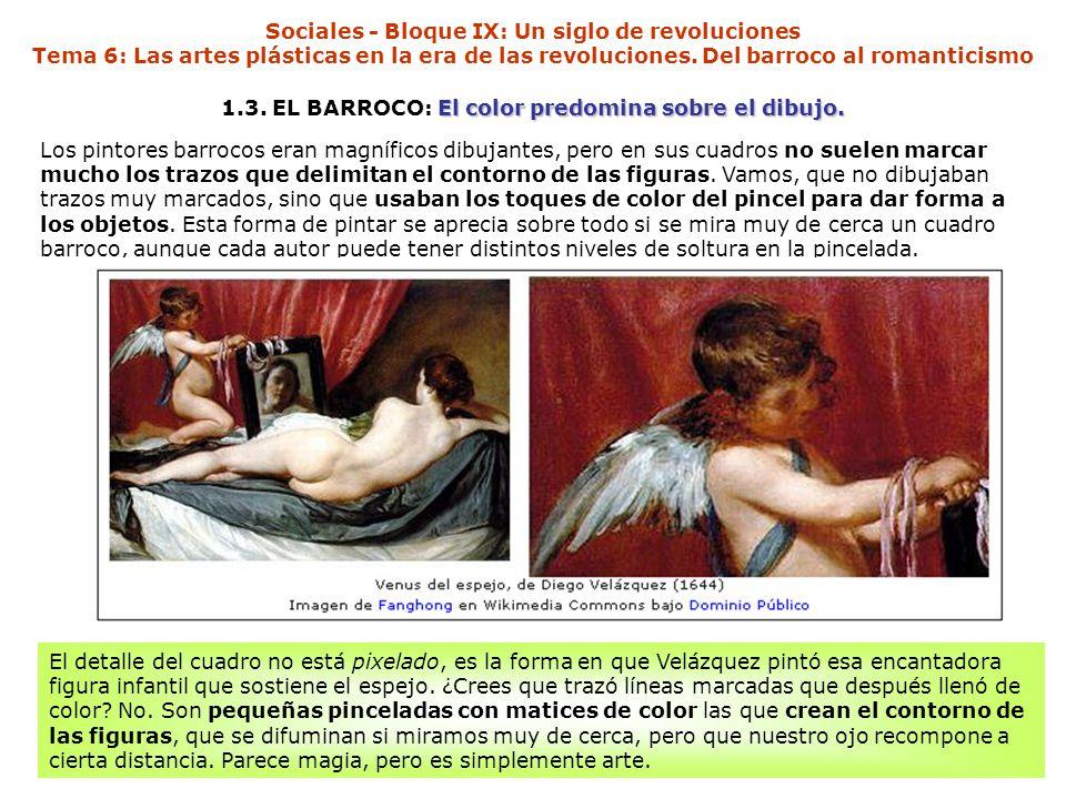 1.3. EL BARROCO: El color predomina sobre el dibujo.