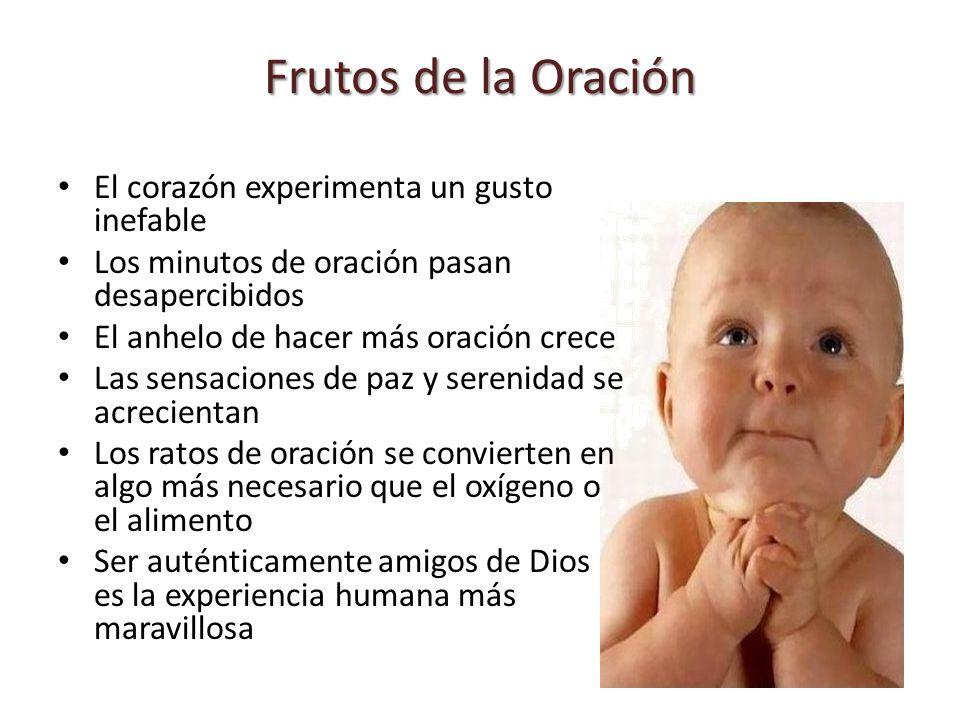 Frutos de la Oración El corazón experimenta un gusto inefable