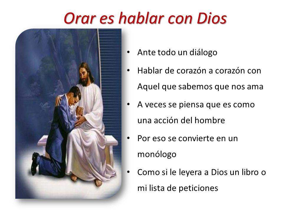 Orar es hablar con Dios Ante todo un diálogo