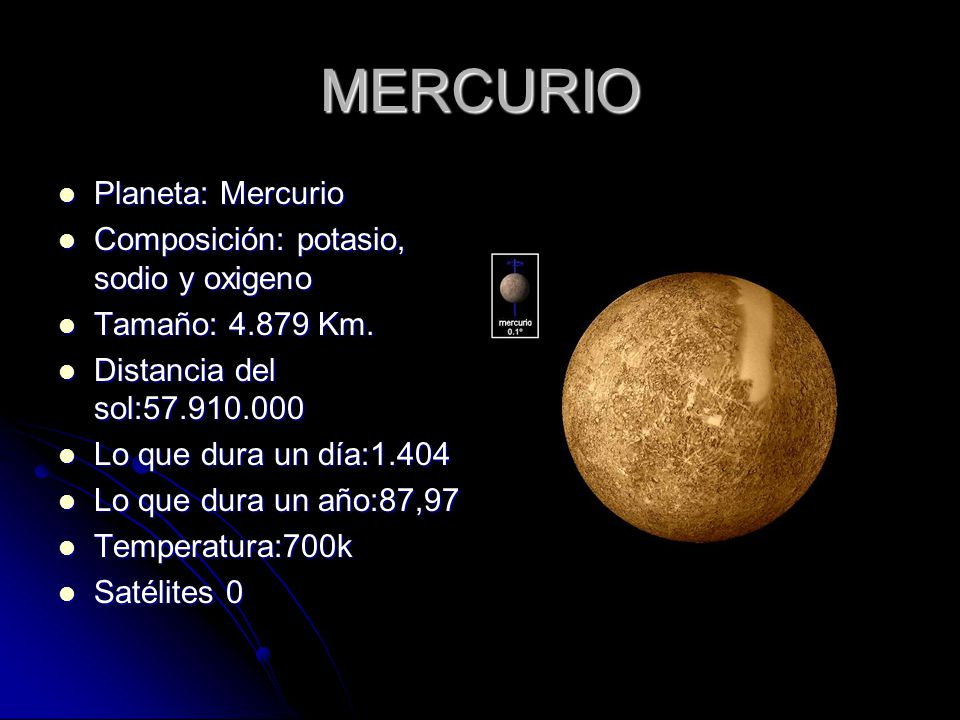 MERCURIO Planeta: Mercurio Composición: potasio, sodio y oxigeno
