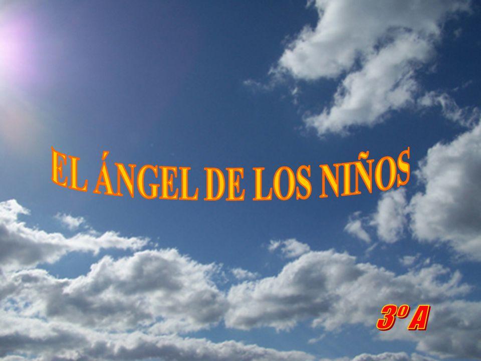 EL ÁNGEL DE LOS NIÑOS 3º A