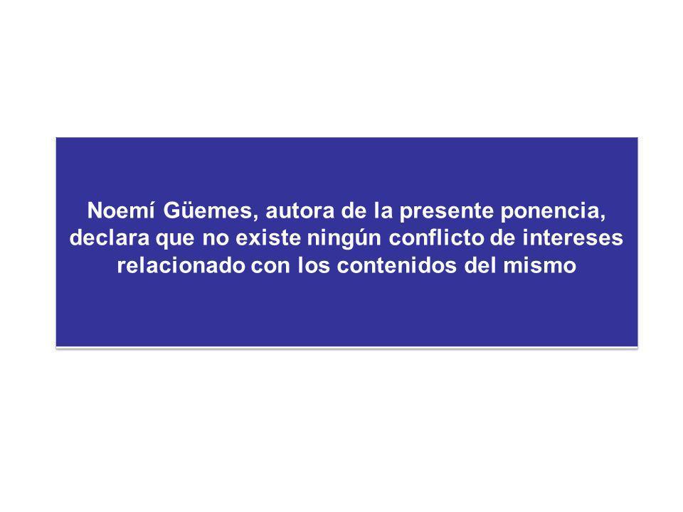 Noemí Güemes, autora de la presente ponencia, declara que no existe ningún conflicto de intereses relacionado con los contenidos del mismo