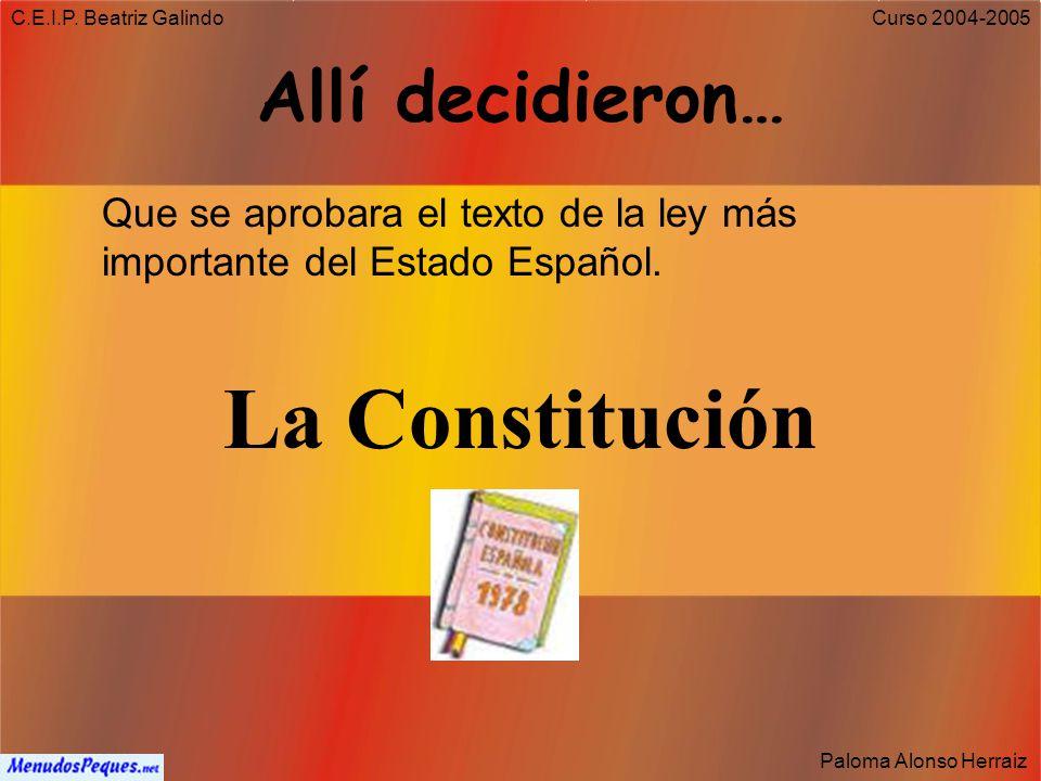 La Constitución Allí decidieron…