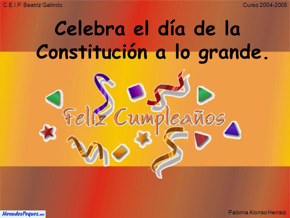 Celebra el día de la Constitución a lo grande.