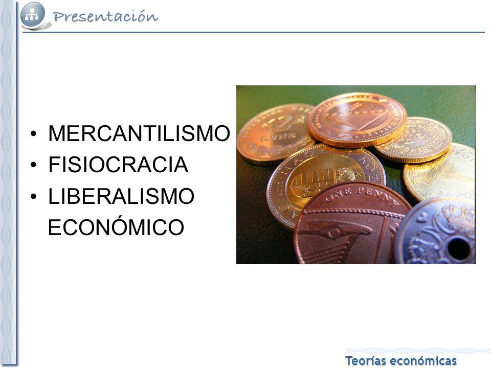 MERCANTILISMO FISIOCRACIA LIBERALISMO ECONÓMICO