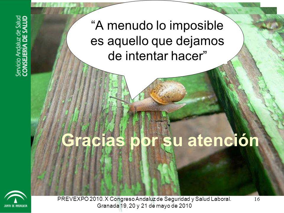A menudo lo imposible es aquello que dejamos de intentar hacer