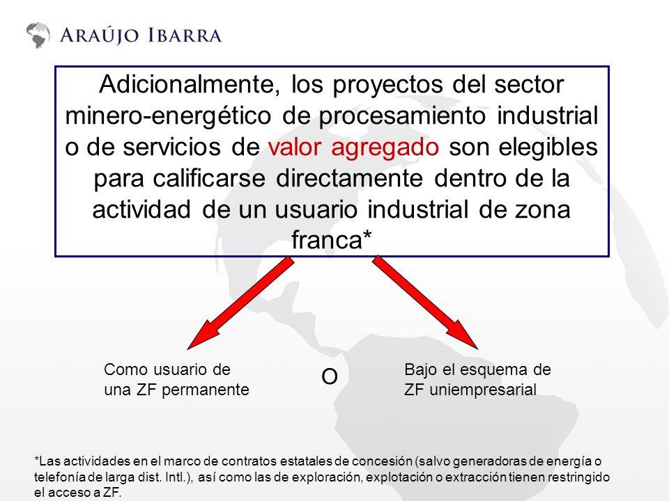Adicionalmente, los proyectos del sector minero-energético de procesamiento industrial o de servicios de valor agregado son elegibles para calificarse directamente dentro de la actividad de un usuario industrial de zona franca*
