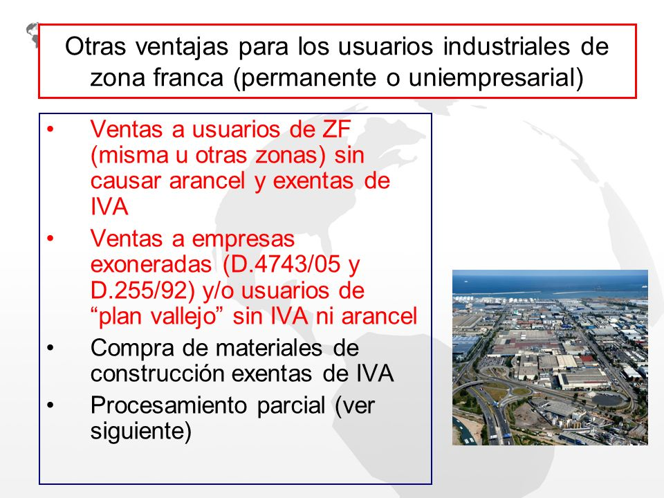 Otras ventajas para los usuarios industriales de zona franca (permanente o uniempresarial)