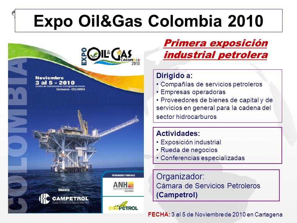 Expo Oil&Gas Colombia 2010 Primera exposición industrial petrolera