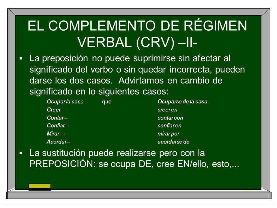 EL COMPLEMENTO DE RÉGIMEN VERBAL (CRV) –II-