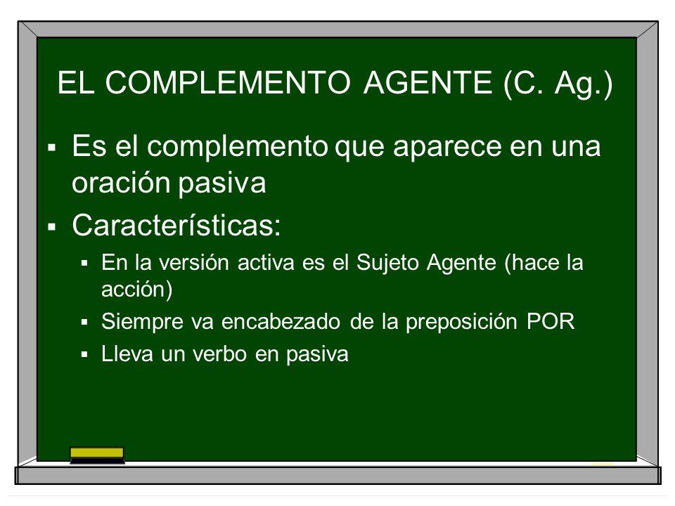 EL COMPLEMENTO AGENTE (C. Ag.)