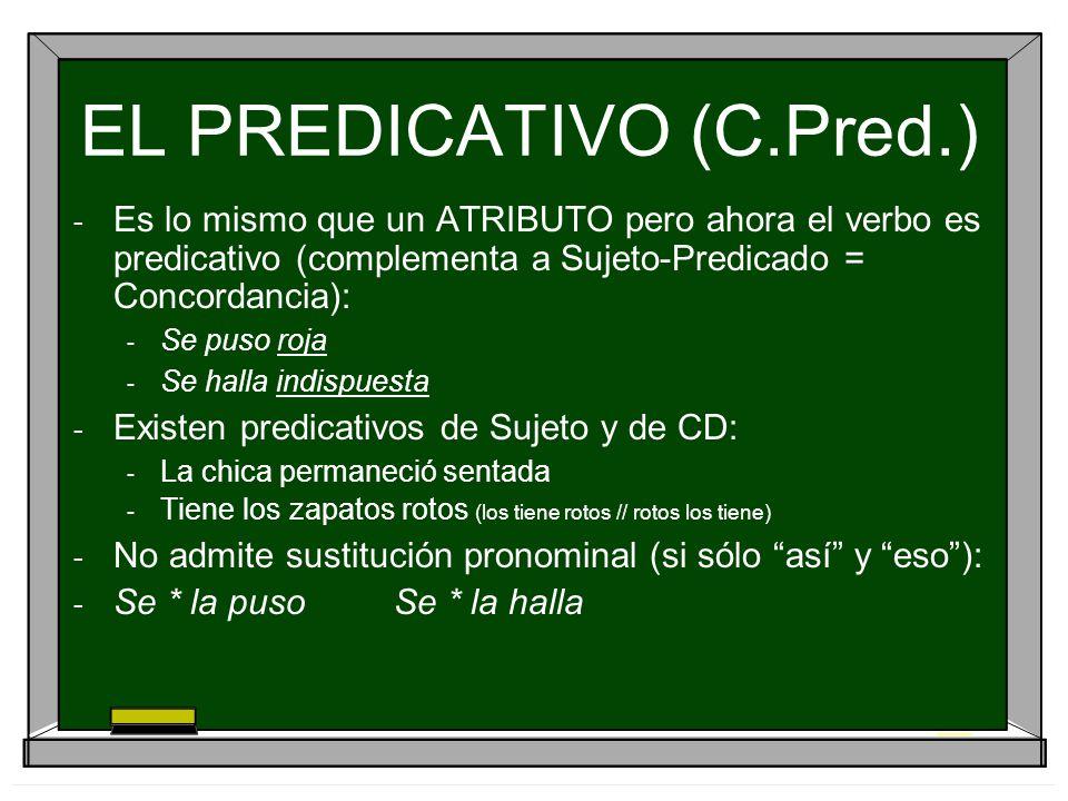 EL PREDICATIVO (C.Pred.)