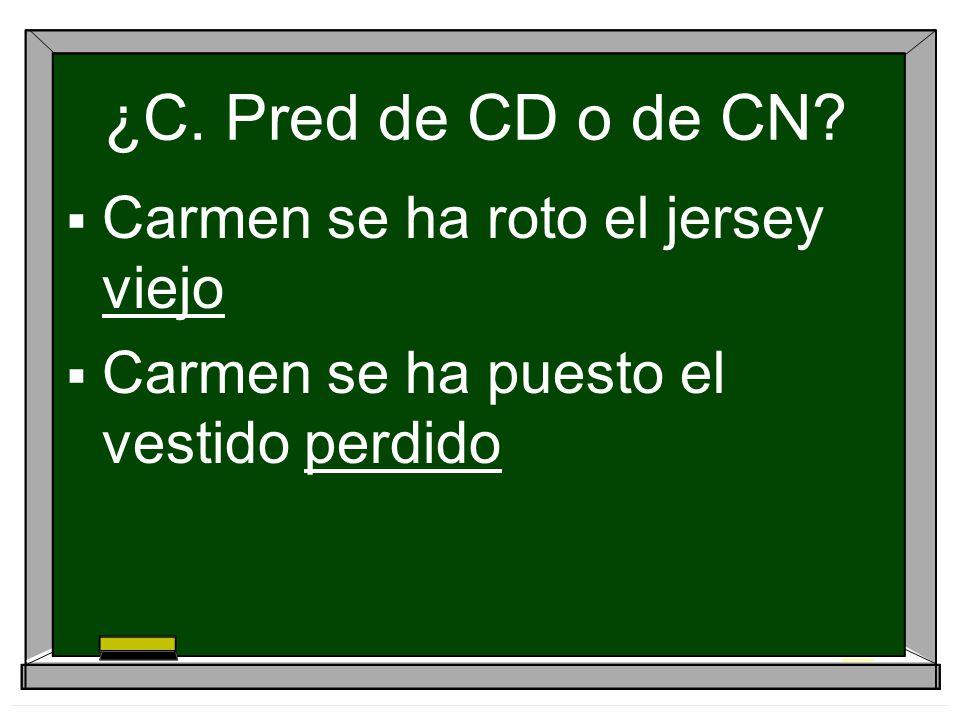 ¿C. Pred de CD o de CN Carmen se ha roto el jersey viejo
