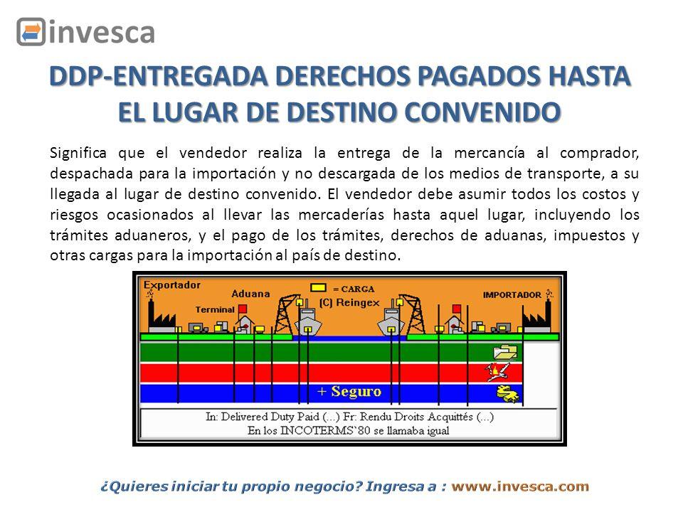 DDP-ENTREGADA DERECHOS PAGADOS HASTA EL LUGAR DE DESTINO CONVENIDO