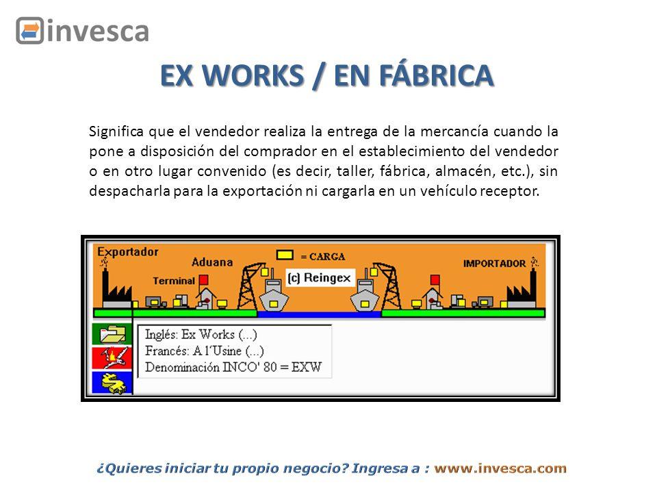 EX WORKS / EN FÁBRICA
