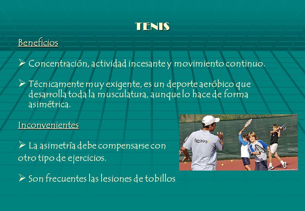 TENIS Beneficios. Concentración, actividad incesante y movimiento continuo.