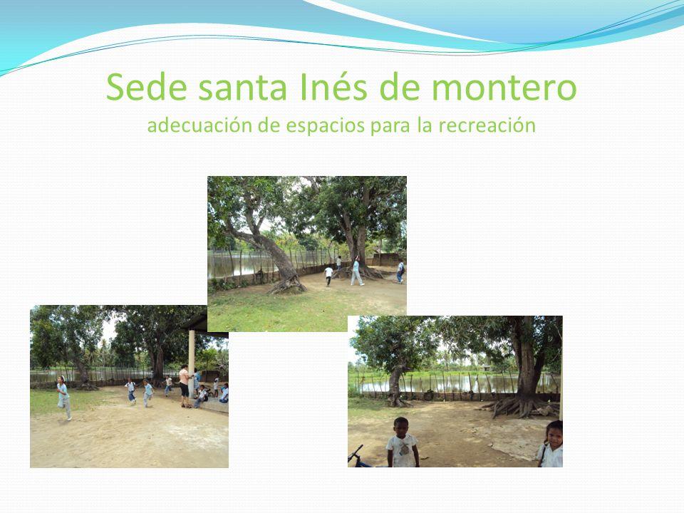 Sede santa Inés de montero adecuación de espacios para la recreación