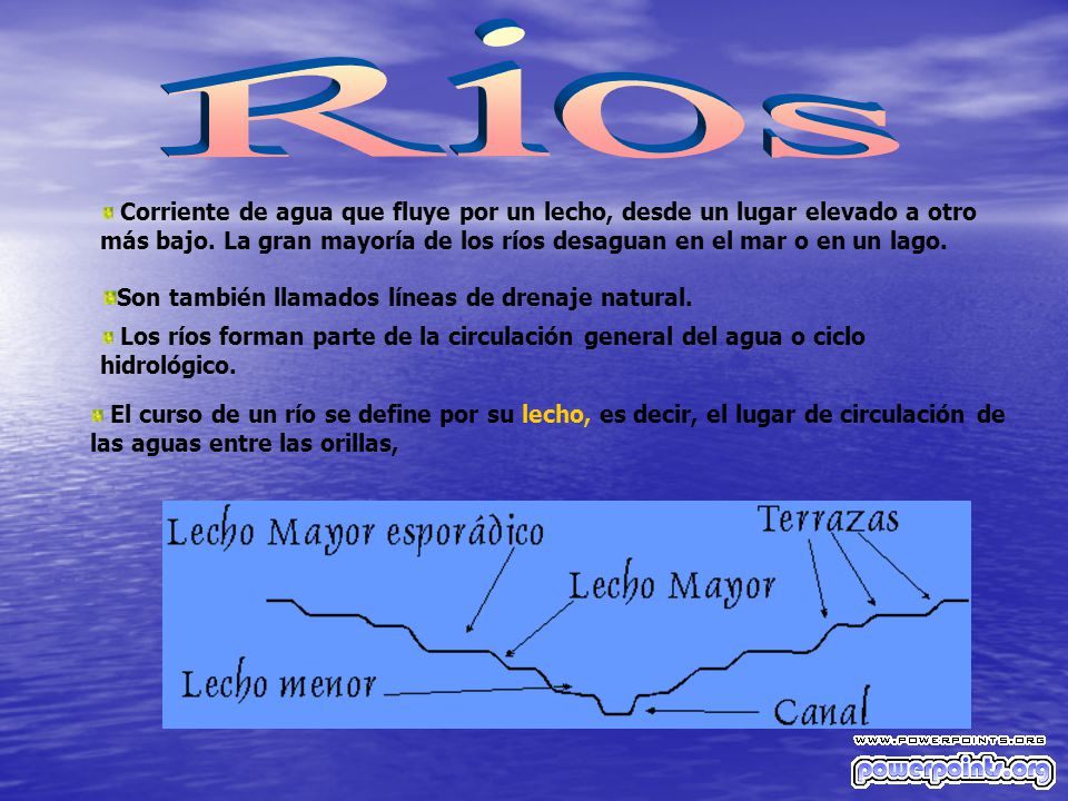 Rios Son también llamados líneas de drenaje natural.
