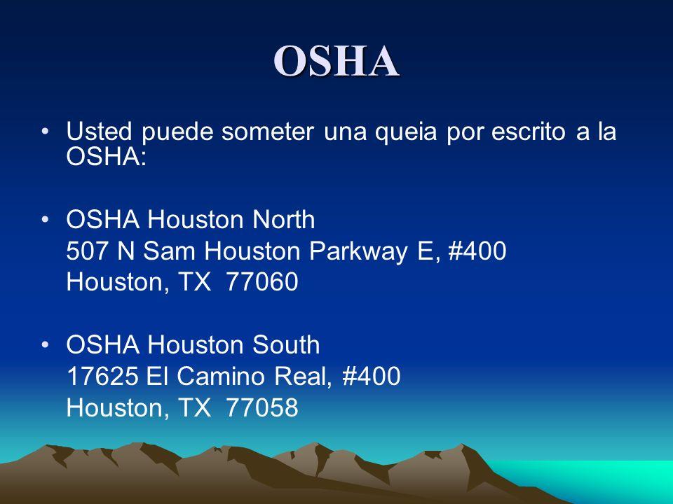 OSHA Usted puede someter una queia por escrito a la OSHA: