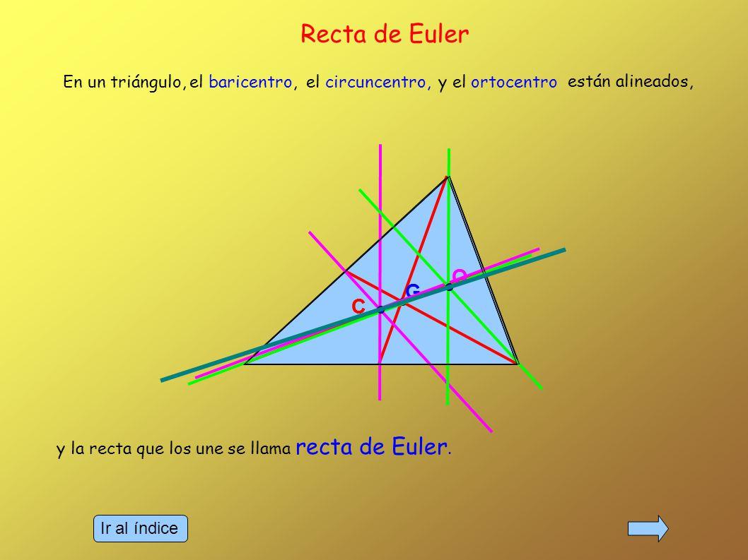 Recta de Euler C O C G G O En un triángulo, el baricentro,