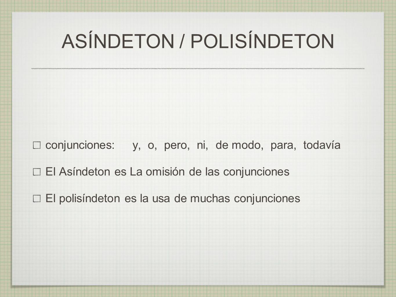 ASÍNDETON / POLISÍNDETON