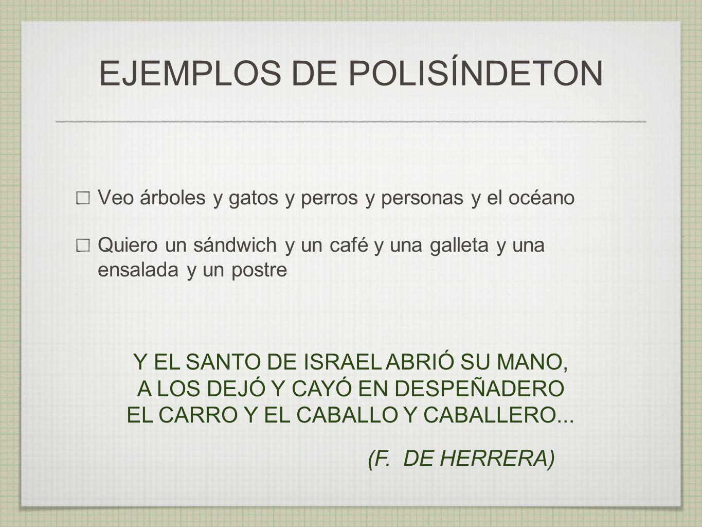 EJEMPLOS DE POLISÍNDETON