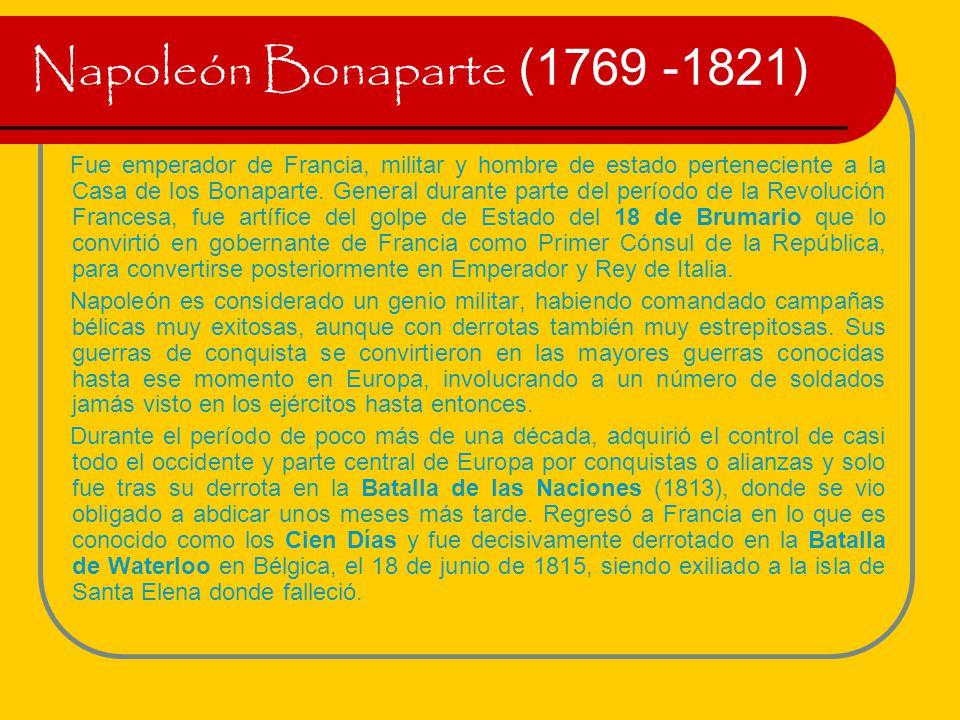 Napoleón Bonaparte (1769 -1821)