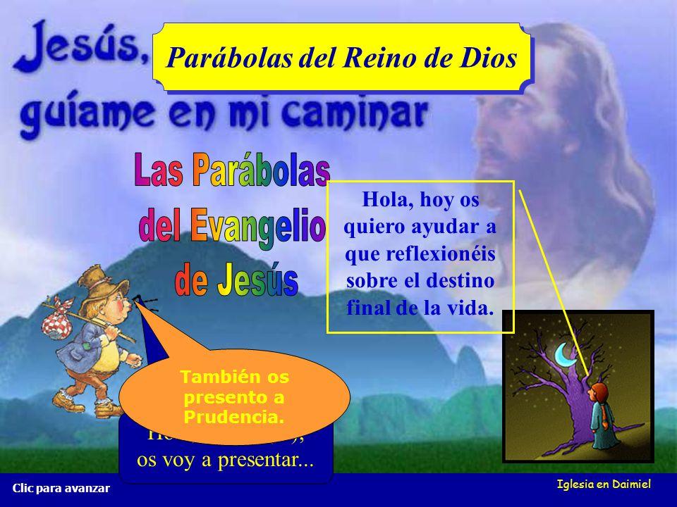 Parábolas del Reino de Dios También os presento a Prudencia.