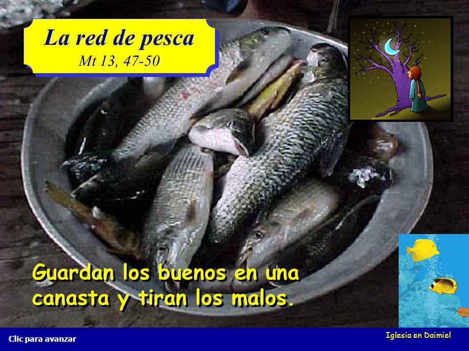 La red de pesca Guardan los buenos en una canasta y tiran los malos.