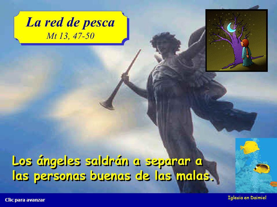 La red de pesca Mt 13, 47-50. Los ángeles saldrán a separar a las personas buenas de las malas. Iglesia en Daimiel.